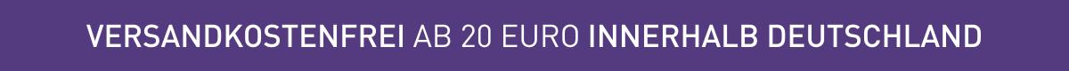 Versandkostenfrei innerhalb Deutschland ab 20 Euro